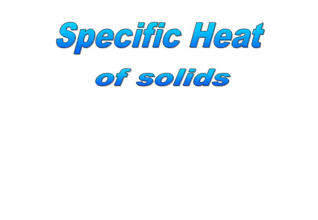 Specific Heat of solids