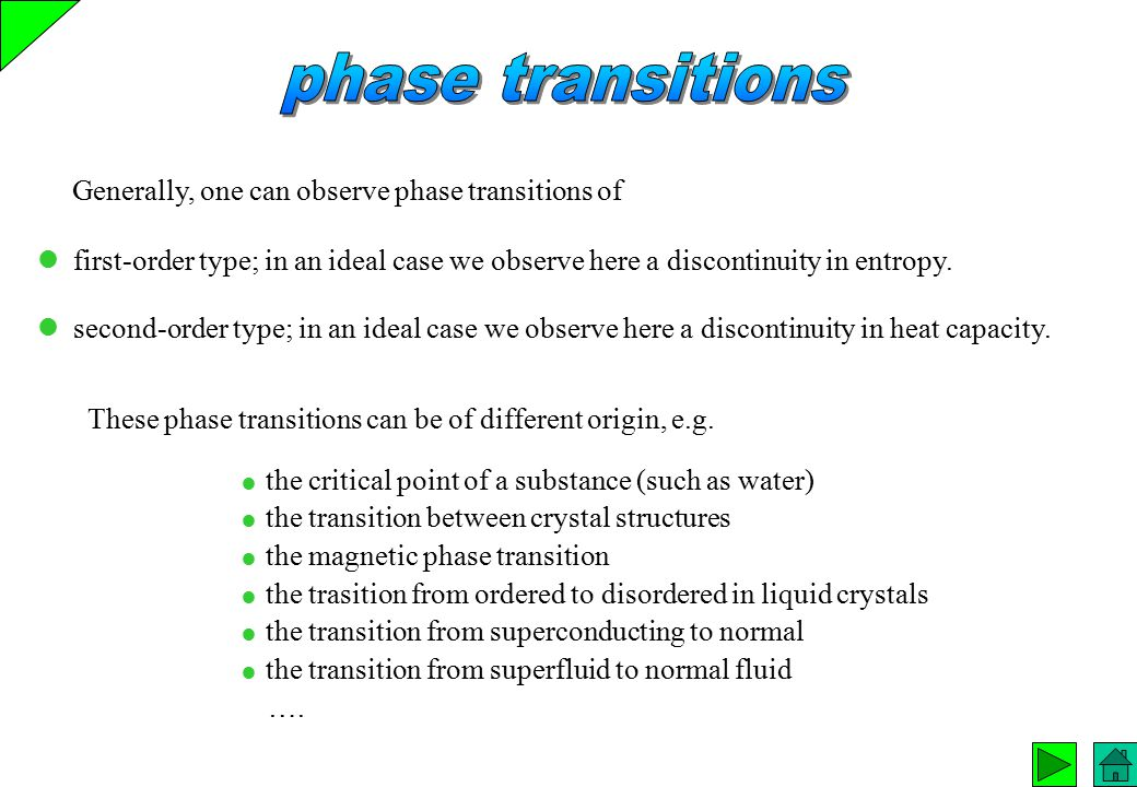 phase transitions Generally, one can observe phase transitions of