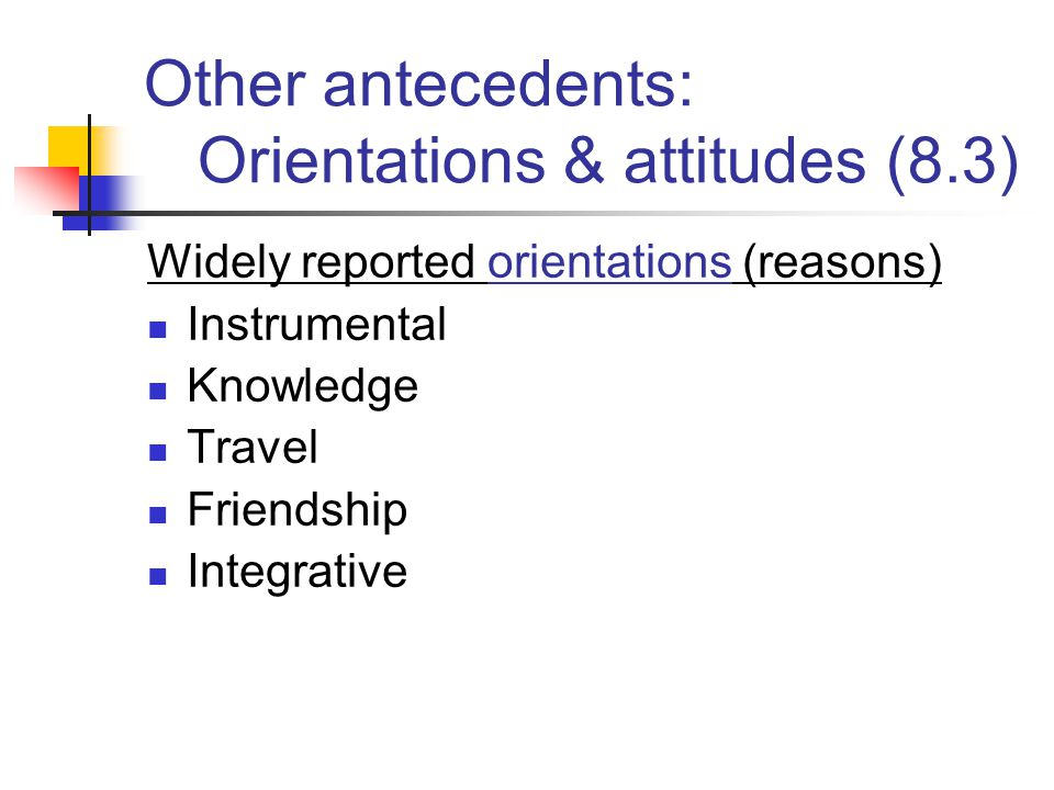 Other antecedents: Orientations & attitudes (8.3)