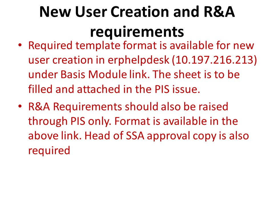 New User Creation and R&A requirements