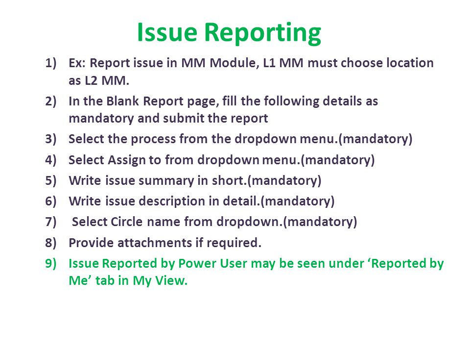 Issue Reporting Ex: Report issue in MM Module, L1 MM must choose location as L2 MM.