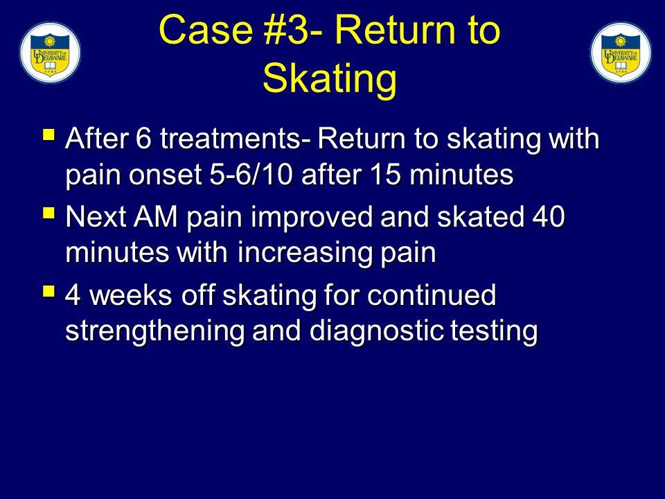 Case #3- Return to Skating