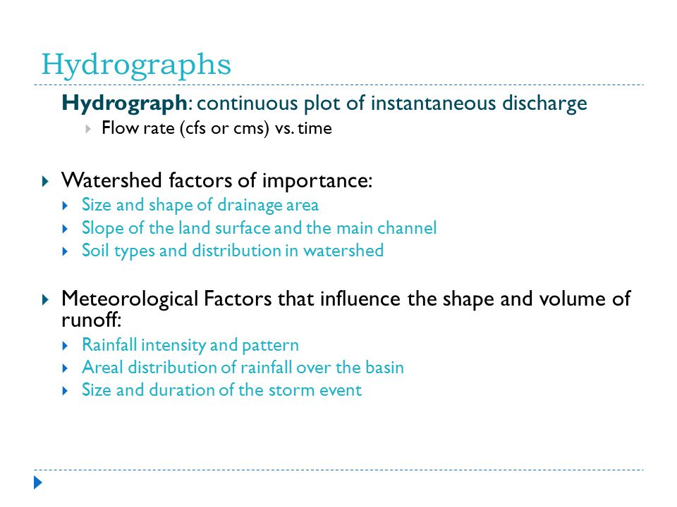 Hydrographs Hydrograph: continuous plot of instantaneous discharge
