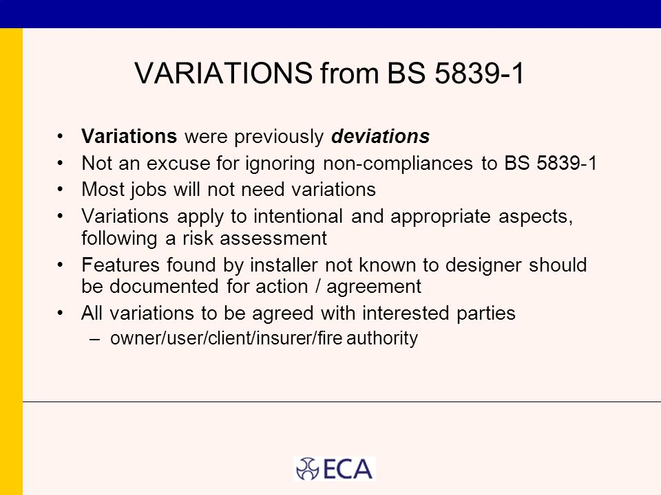 VARIATIONS from BS 5839-1 Variations were previously deviations