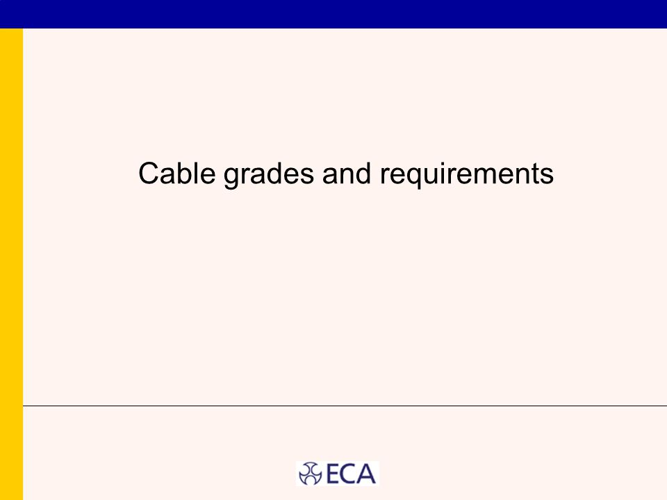 Cable grades and requirements