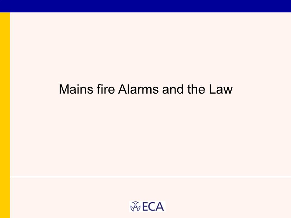 Mains fire Alarms and the Law