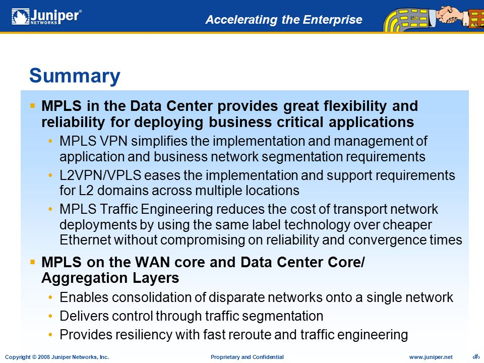 Summary MPLS in the Data Center provides great flexibility and reliability for deploying business critical applications.