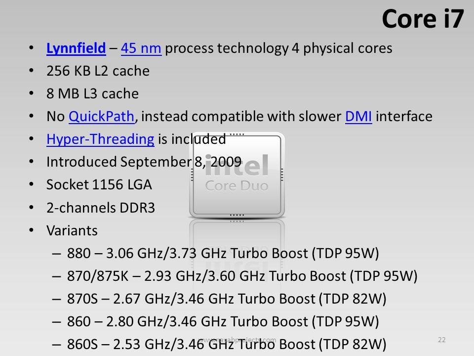 Core i7 Lynnfield – 45 nm process technology 4 physical cores