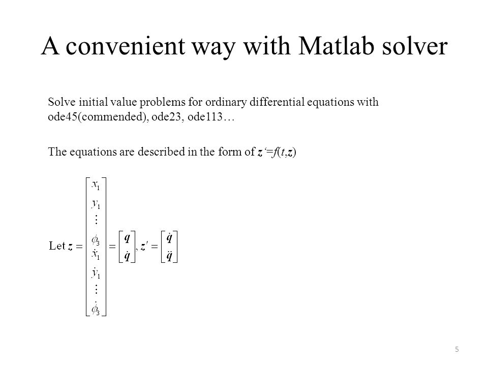 A convenient way with Matlab solver