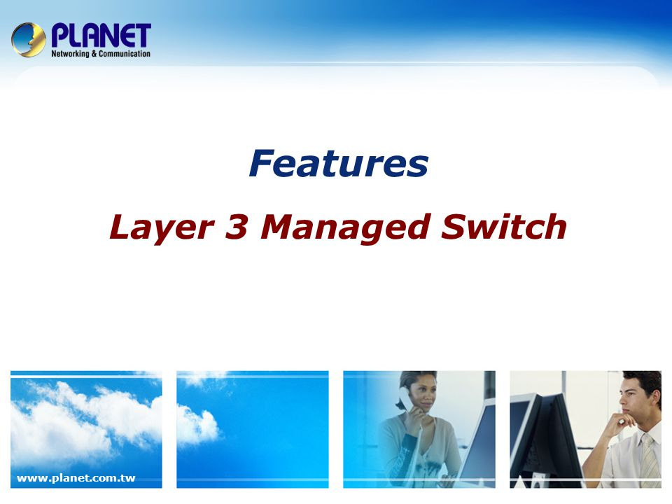 Features Layer 3 Managed Switch