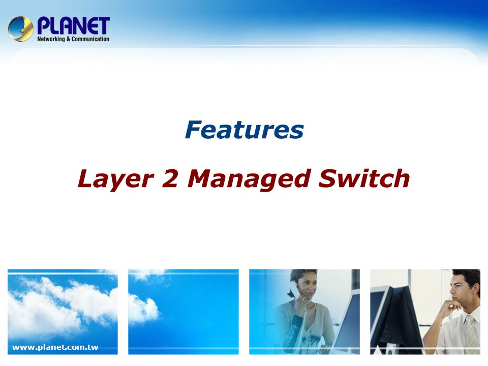 Features Layer 2 Managed Switch