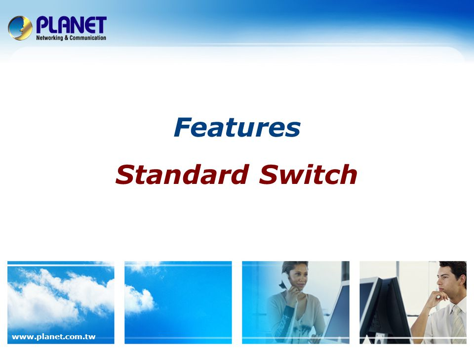 Features Standard Switch