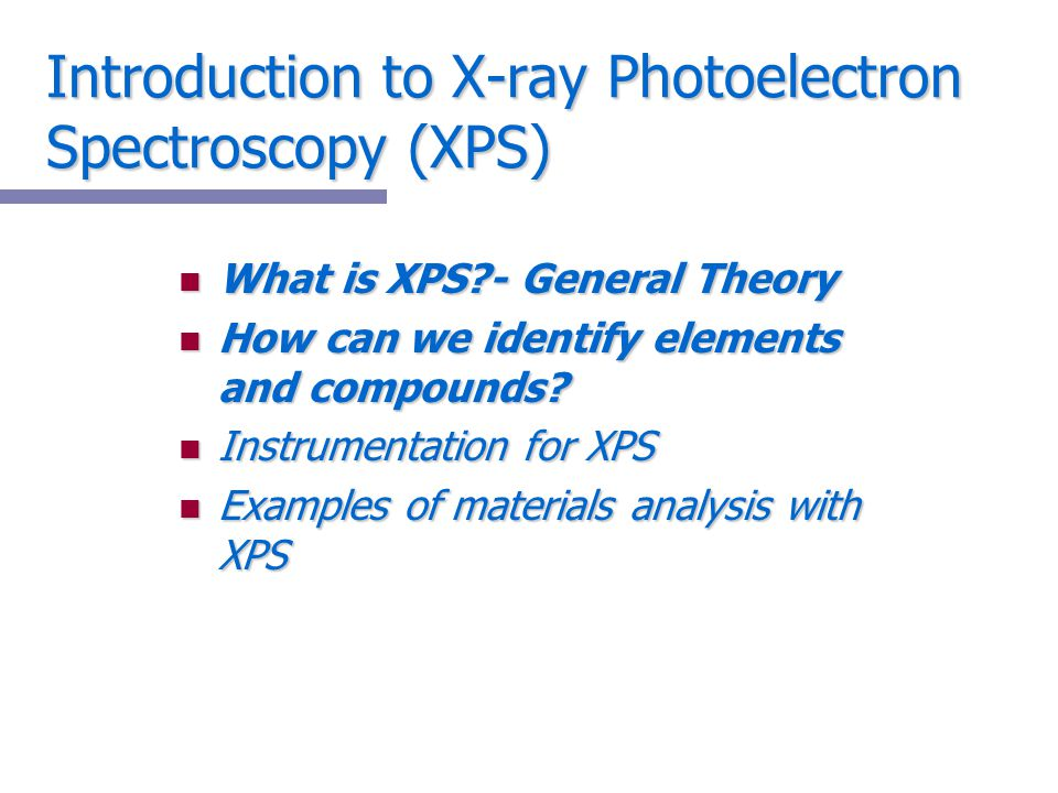 Introduction to X-ray Photoelectron Spectroscopy (XPS)