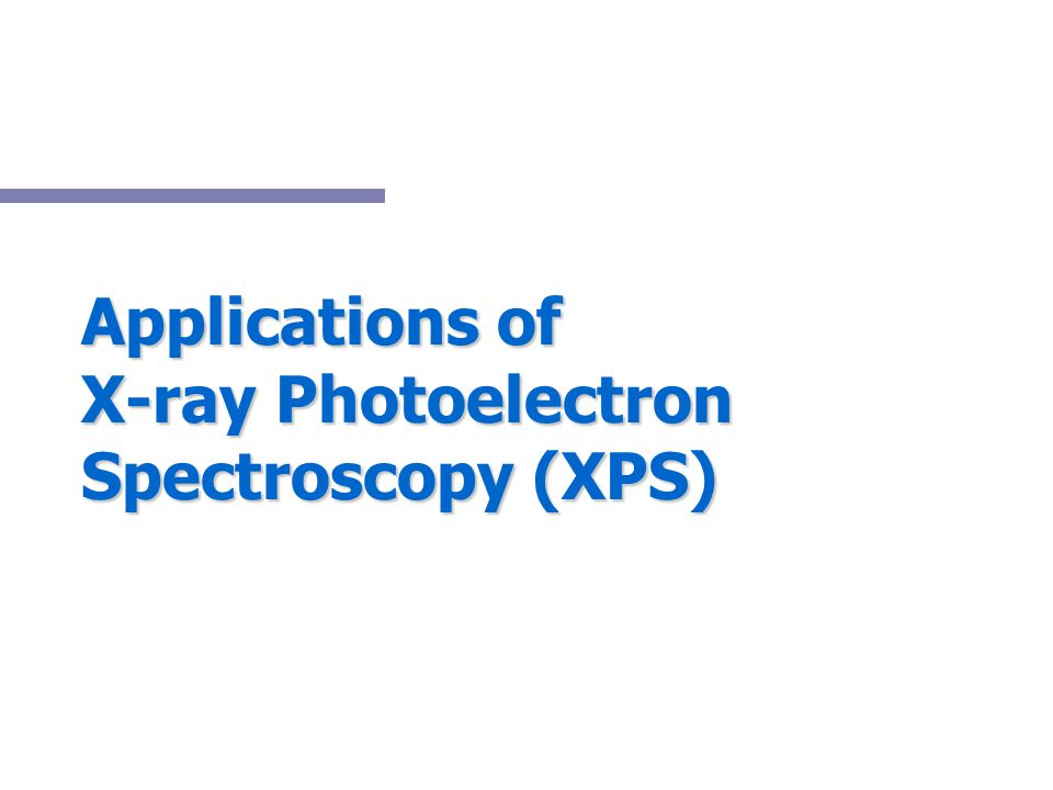 Applications of X-ray Photoelectron Spectroscopy (XPS)