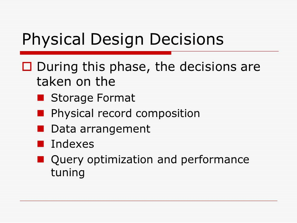 Physical Design Decisions