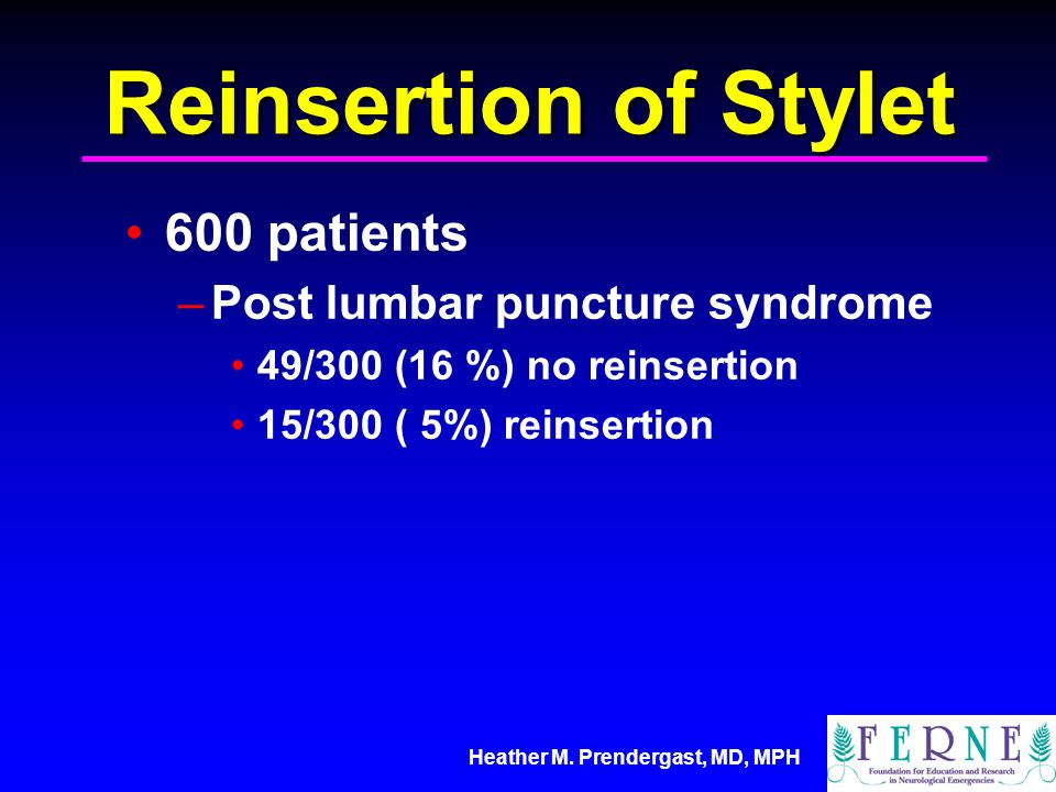 Reinsertion of Stylet 600 patients Post lumbar puncture syndrome