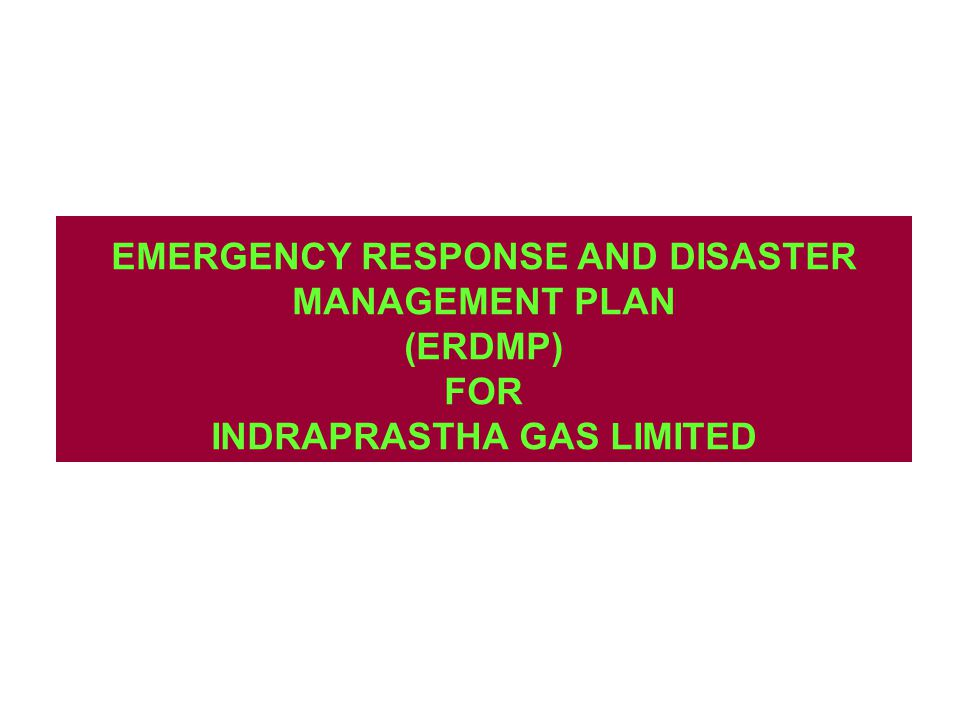 EMERGENCY RESPONSE AND DISASTER MANAGEMENT PLAN (ERDMP) FOR