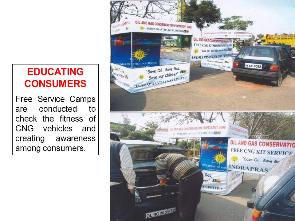 EDUCATING CONSUMERS Free Service Camps are conducted to check the fitness of CNG vehicles and creating awareness among consumers.