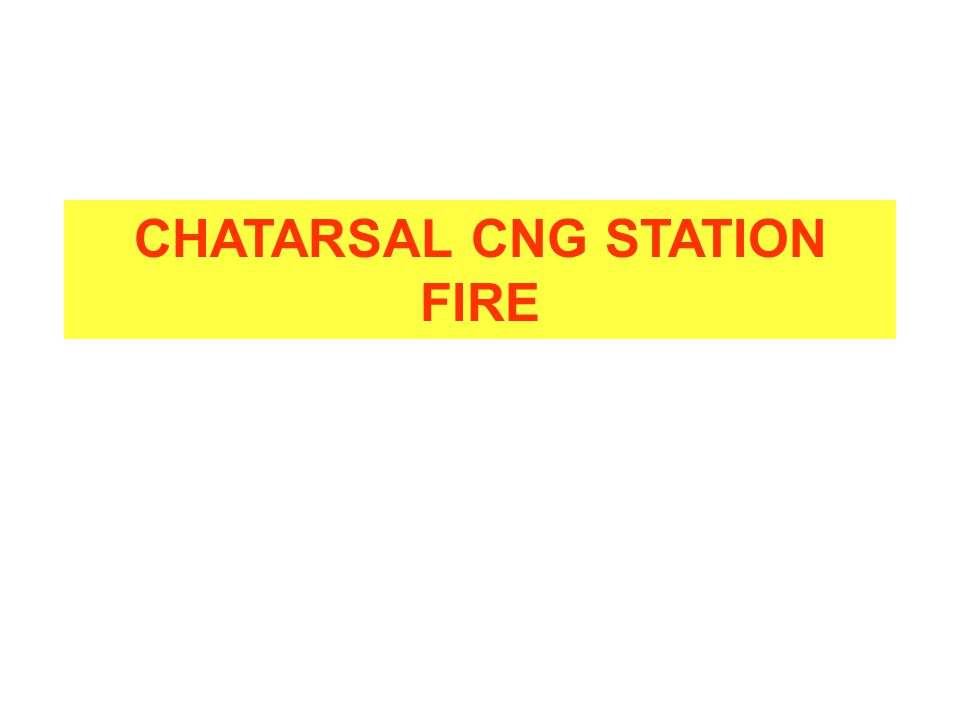 CHATARSAL CNG STATION FIRE