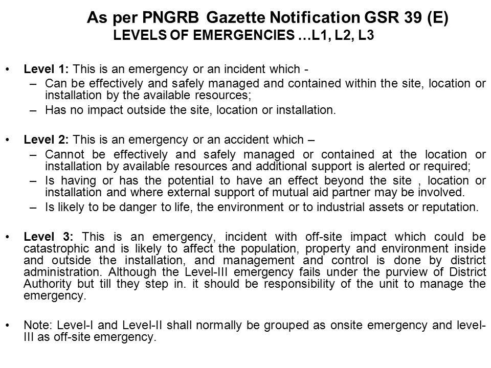 As per PNGRB Gazette Notification GSR 39 (E) LEVELS OF EMERGENCIES …L1, L2, L3