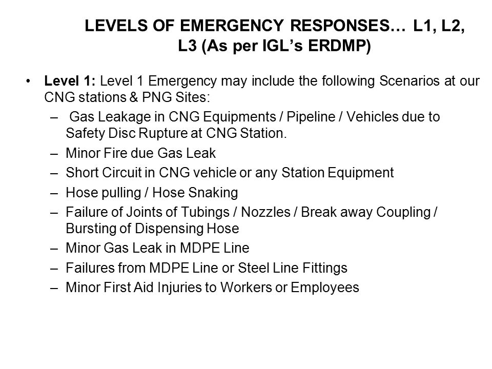 LEVELS OF EMERGENCY RESPONSES… L1, L2, L3 (As per IGL's ERDMP)