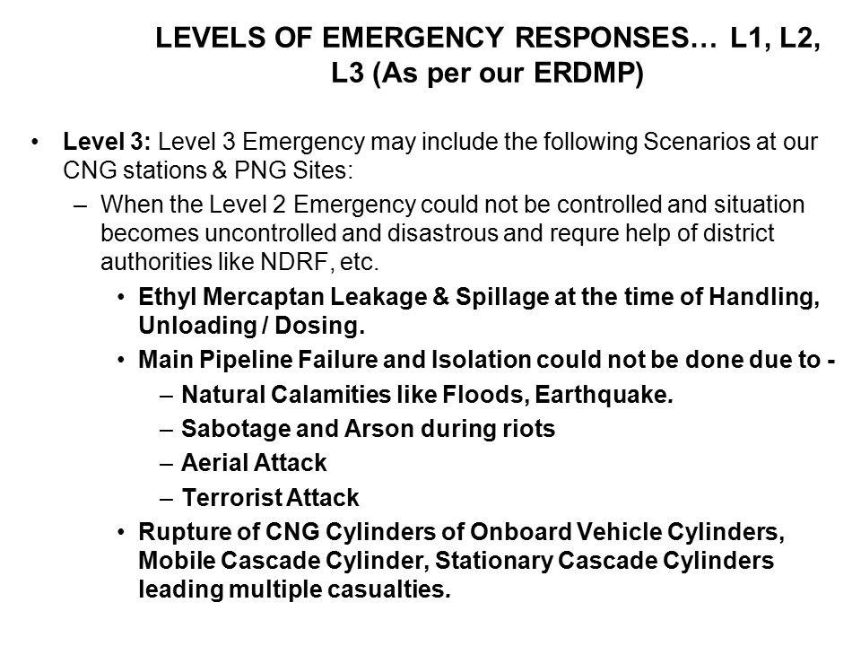 LEVELS OF EMERGENCY RESPONSES… L1, L2, L3 (As per our ERDMP)