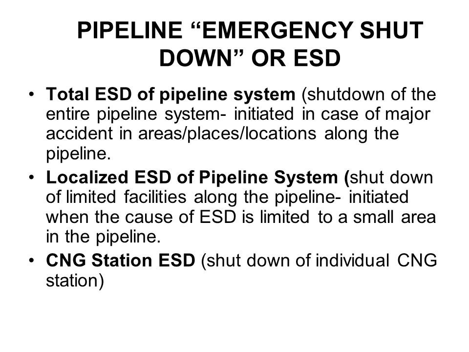 PIPELINE EMERGENCY SHUT DOWN OR ESD