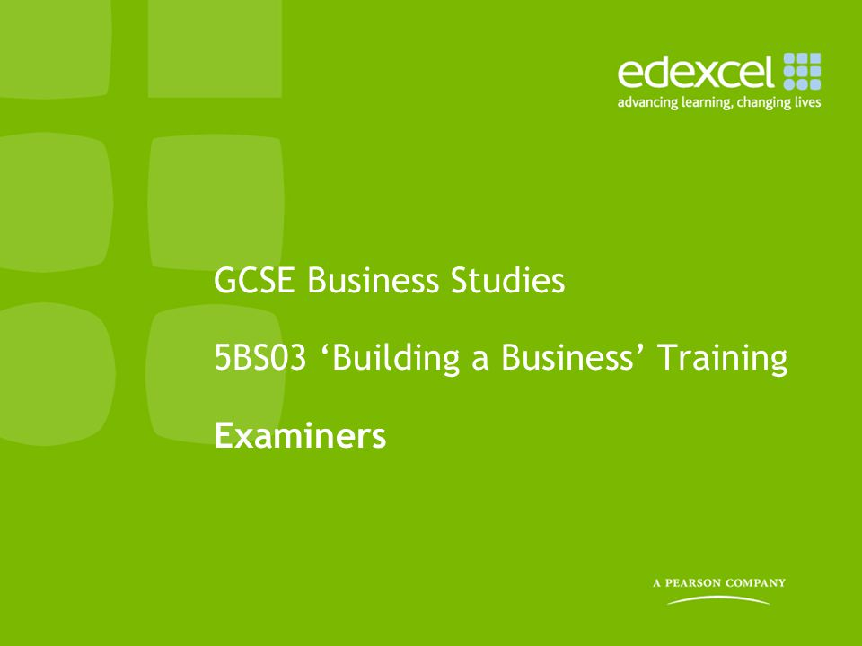 GCSE Business Studies 5BS03 'Building a Business' Training Examiners