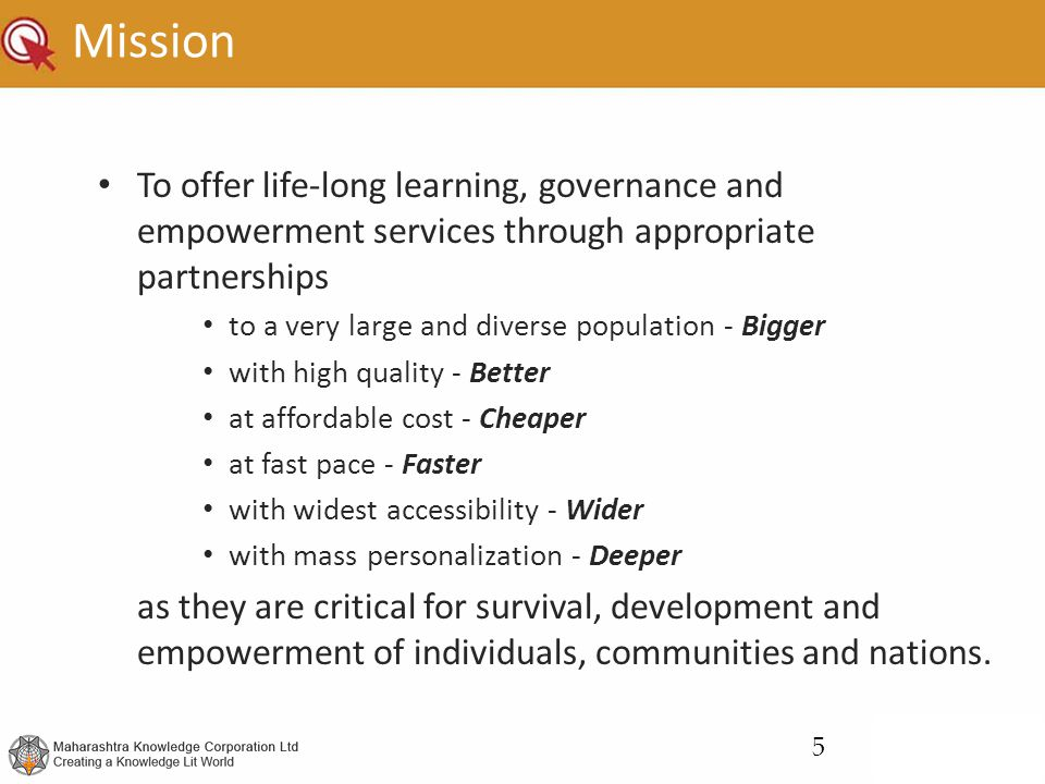 Mission To offer life-long learning, governance and empowerment services through appropriate partnerships.