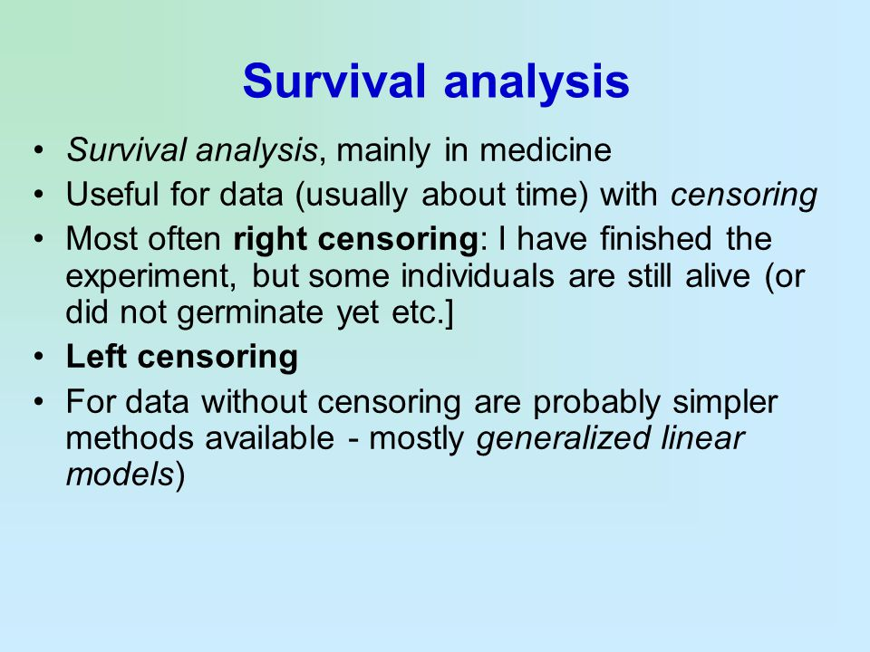 Survival analysis Survival analysis, mainly in medicine