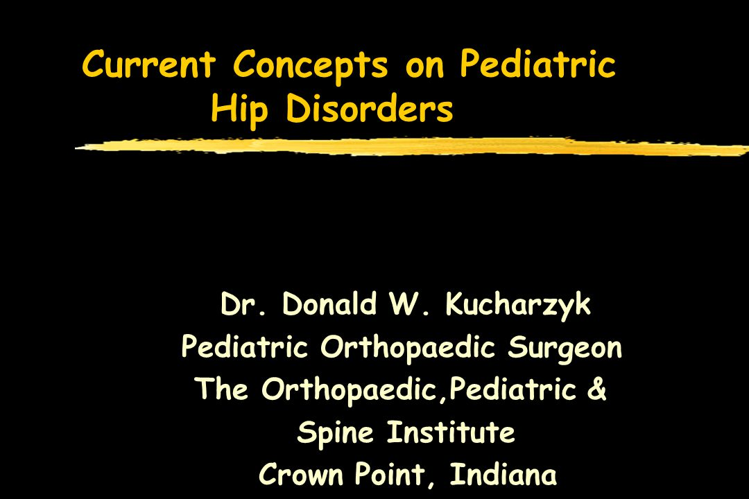 Current Concepts on Pediatric Hip Disorders