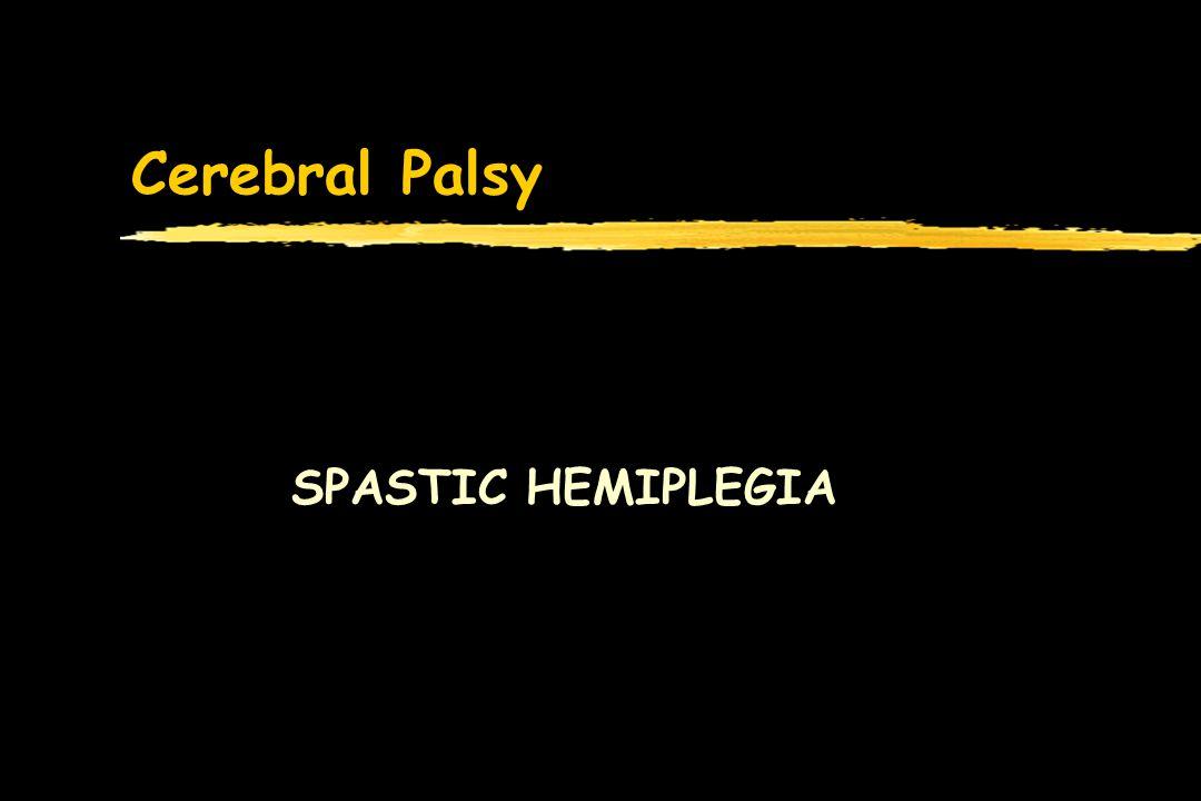 Cerebral Palsy SPASTIC HEMIPLEGIA