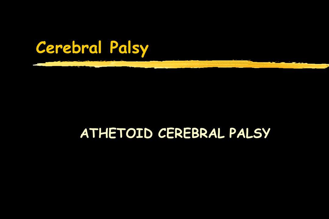 ATHETOID CEREBRAL PALSY