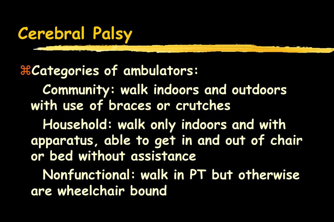 Cerebral Palsy Categories of ambulators: