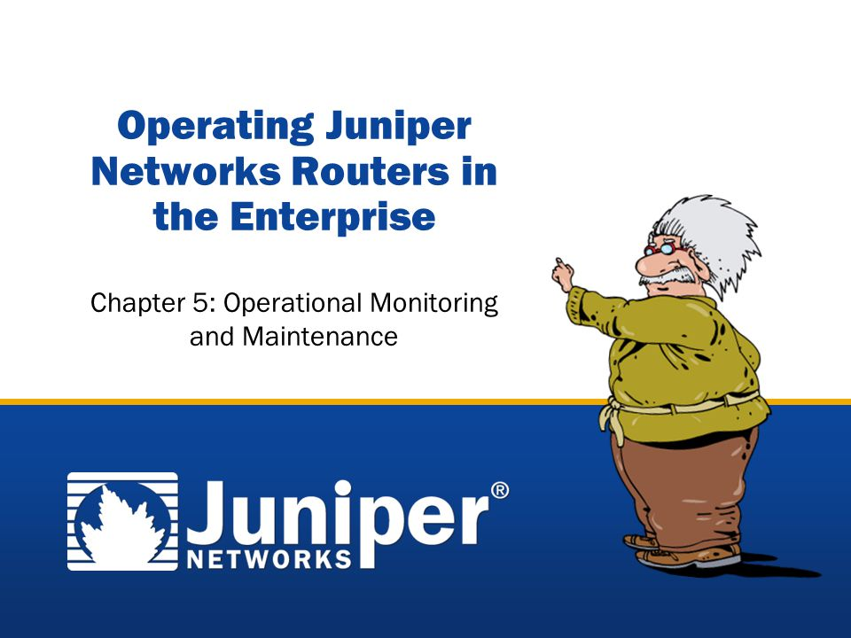 Operating Juniper Networks Routers in the Enterprise