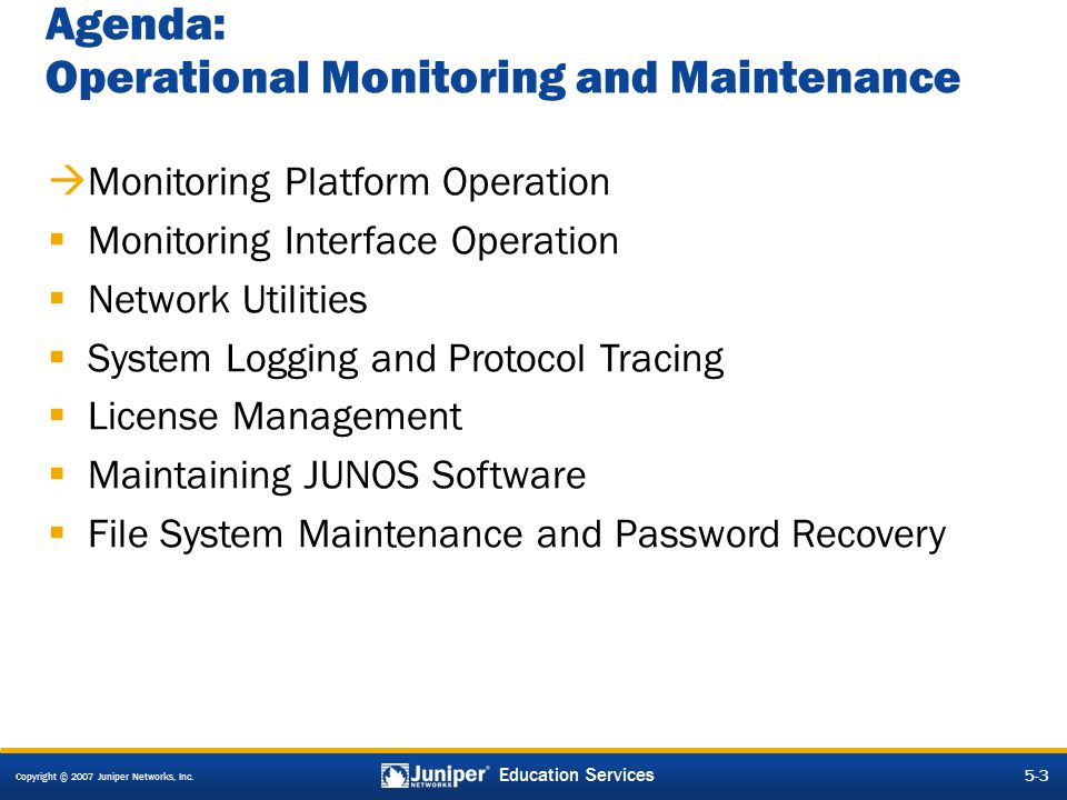 Agenda: Operational Monitoring and Maintenance