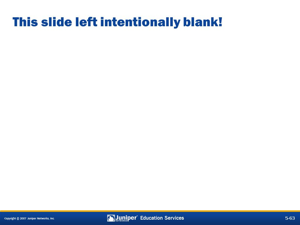 This slide left intentionally blank!