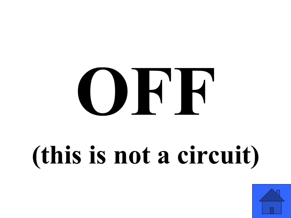 OFF (this is not a circuit)