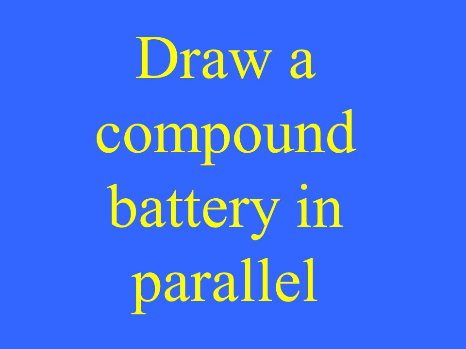 Draw a compound battery in parallel