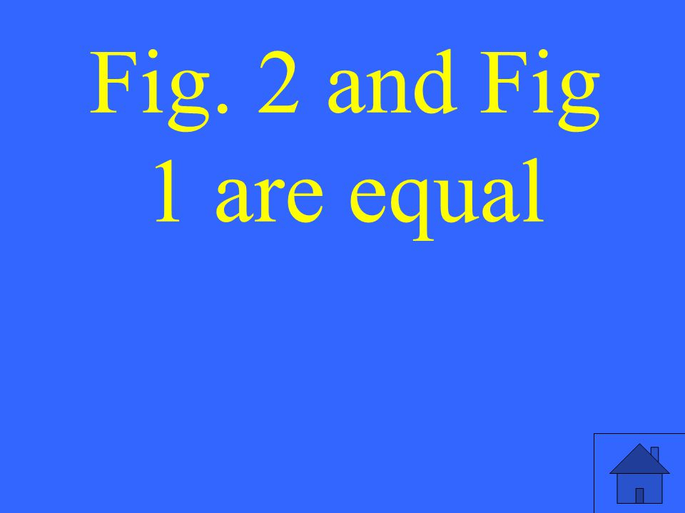 Fig. 2 and Fig 1 are equal