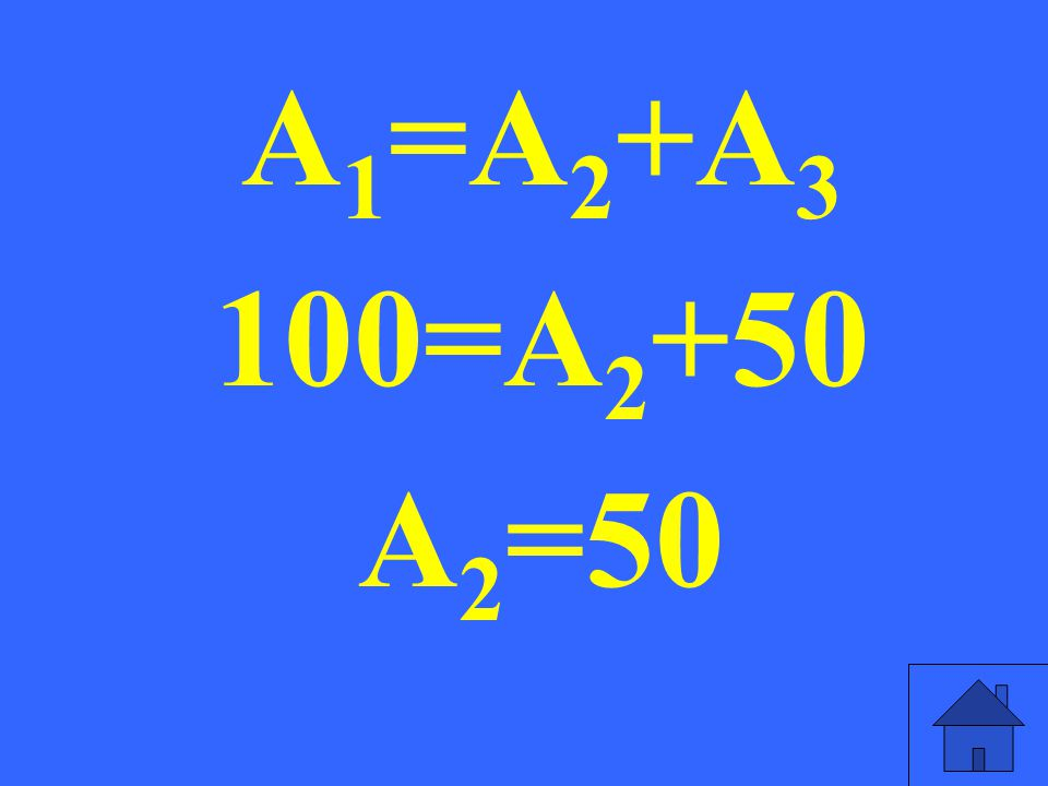 A1=A2+A3 100=A2+50 A2=50