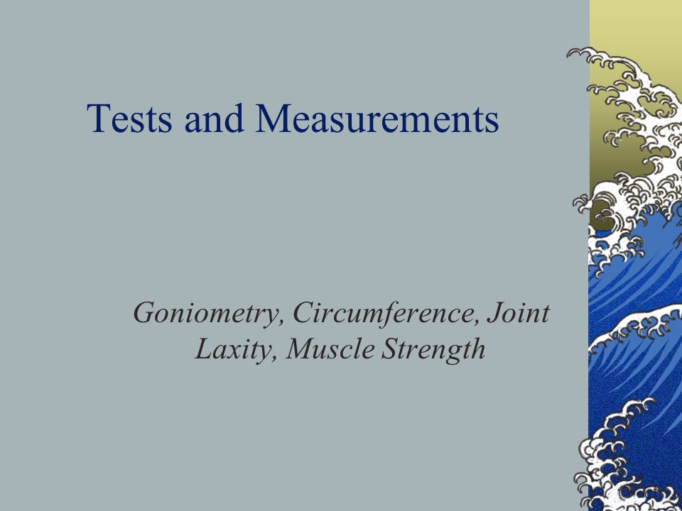 Tests and Measurements