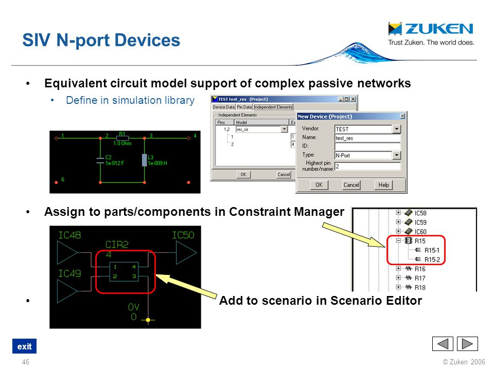 SIV N-port Devices Equivalent circuit model support of complex passive networks. Define in simulation library.