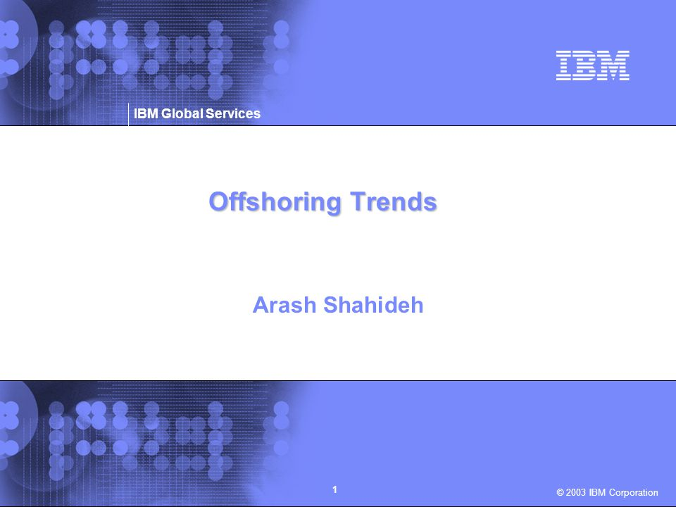 Offshoring Trends Arash Shahideh