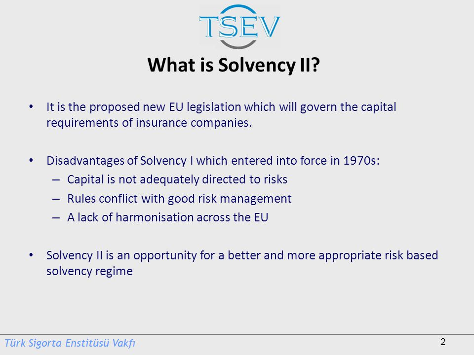 What is Solvency II It is the proposed new EU legislation which will govern the capital requirements of insurance companies.