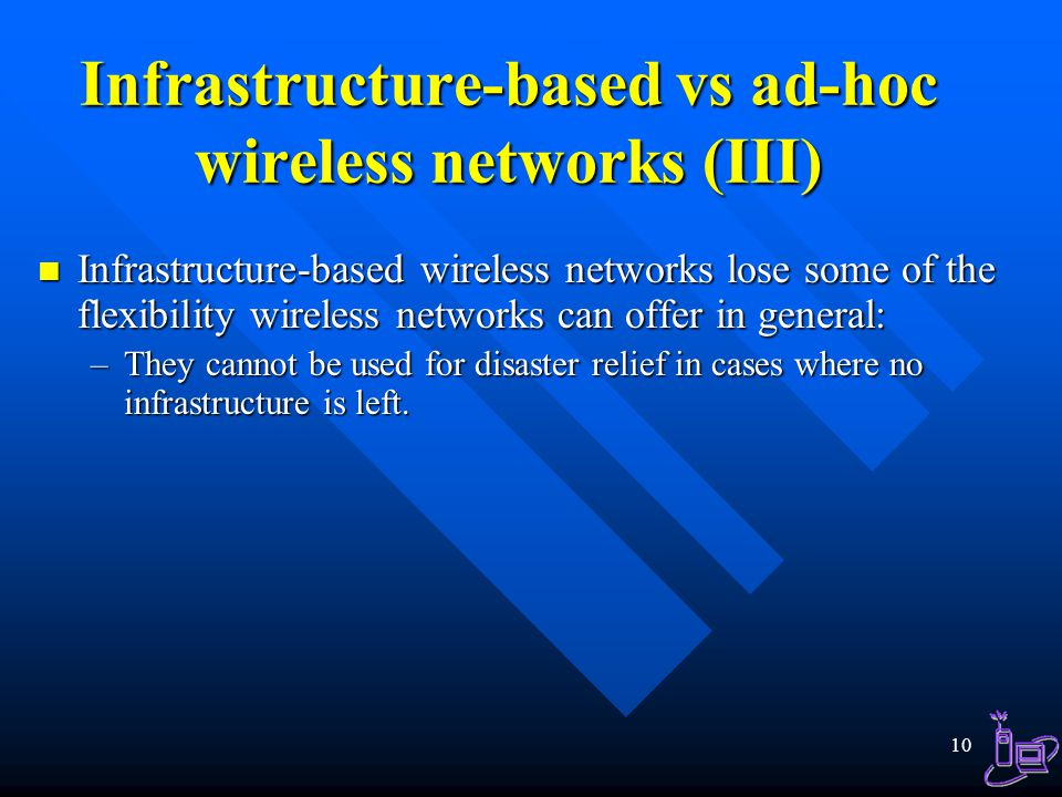 Infrastructure-based vs ad-hoc wireless networks (III)