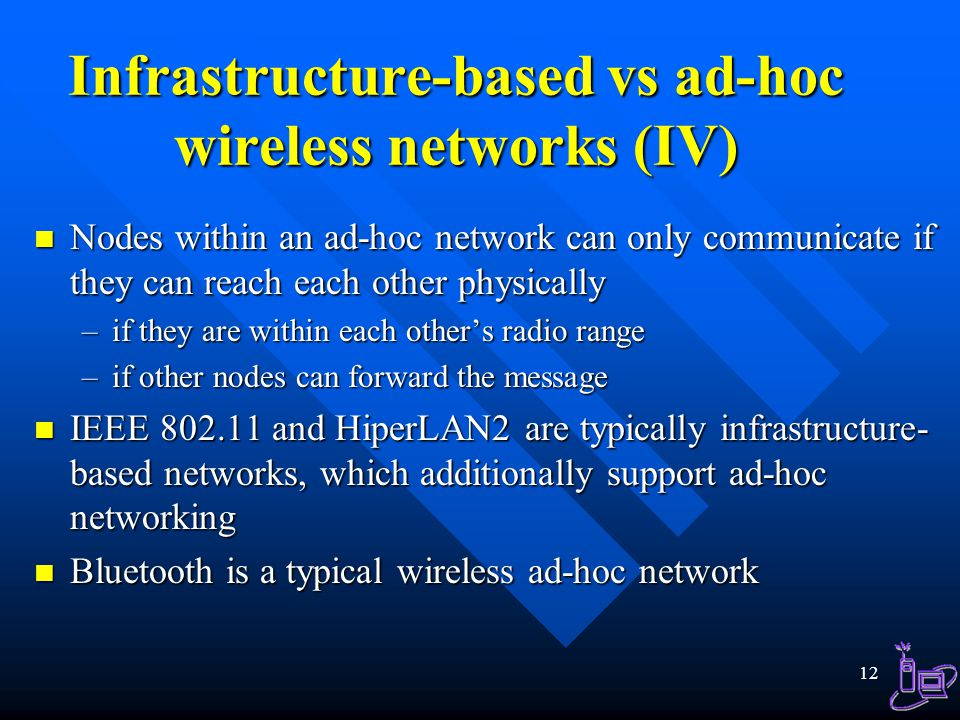 Infrastructure-based vs ad-hoc wireless networks (IV)