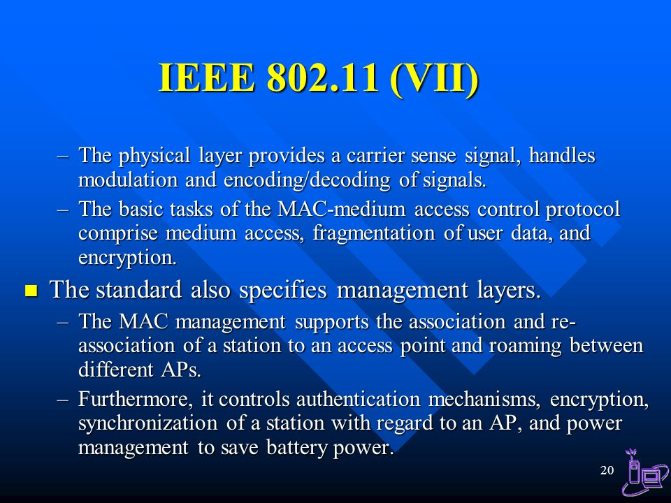 IEEE 802.11 (VII) The standard also specifies management layers.