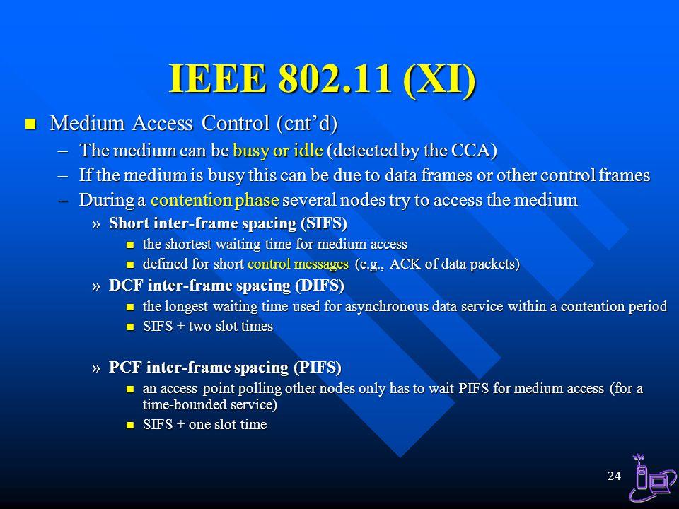 IEEE 802.11 (XI) Medium Access Control (cnt'd)