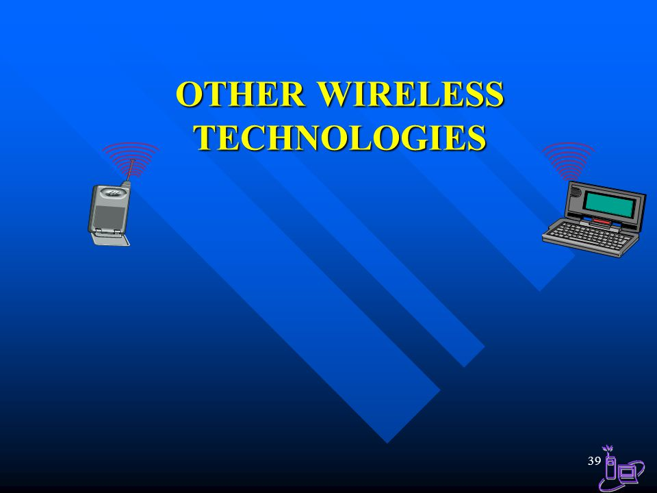 OTHER WIRELESS TECHNOLOGIES
